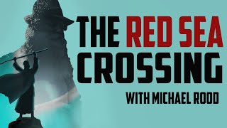 The Red Sea Crossing - A Rood Awakening!