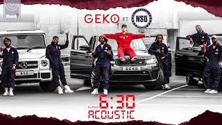 Geko Ft.  NSG   6:30 (Acoustic)