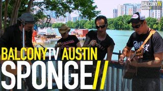 SPONGE - HAVE YOU SEEN MARY (BalconyTV)