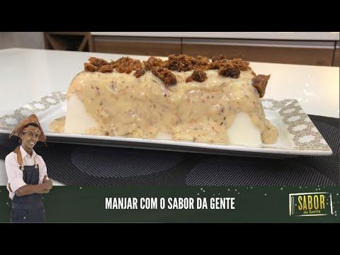 [Sabor da Gente exibido em 02/03/2021] Manjar: receita deliciosa do chef Rivandro França