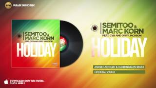 Semitoo & Marc Korn ft. CVB & Orry Jackson - Holiday (Andre Lacoure & Klubbingman Remix)