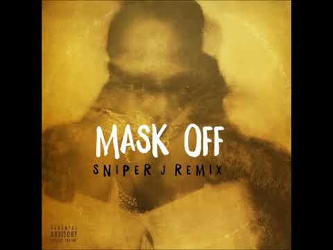Mask Off (Sniper J Remix)