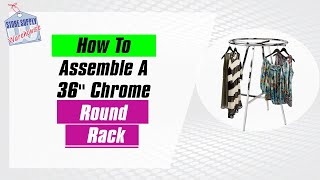 Clothing Rack - How To Assemble A 36 Chrome Round Display (Easy!)