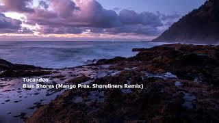 Tucandeo - Blue Shores (Mango Pres  Shoreliners Remix)[RC012][HBR009]