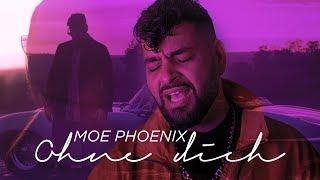 Moe Phoenix   Ohne Dich (prod. By Unik)