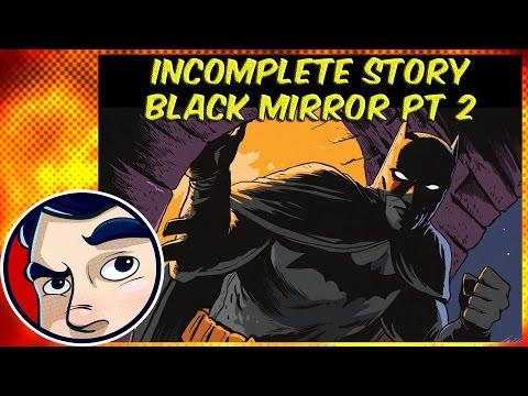 "Batman ""Black Mirror Skeleton Case"" – InComplete Story"