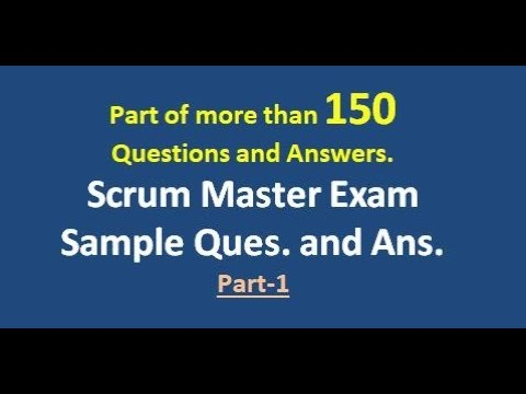 Agile Scrum Master Exam; Sample Questions ans Answers , Part-1 ...