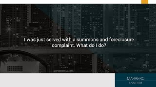 I was just served with a summons and foreclosure complaint. What do I do?