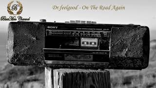 Blues Rock Music - Dr feelgood - On The Road Again