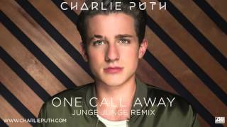 Charlie Puth - One Call Away [Junge Junge Remix]