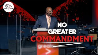 NO GREATER COMMANDMENT