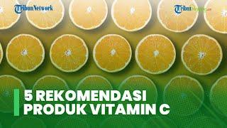 Sering Hujan, Lengkapi Kebutuhan Vitamin C Harianmu dengan 5 Rekomendasi Produk Ini