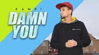 Damn You Mp3 song download by Kambi, status, Lyrics