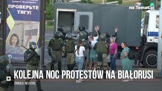Protesty na Białorusi. Trzecia noc zamieszek. Milicja używa przemocy nawet wobec dziennikarzy