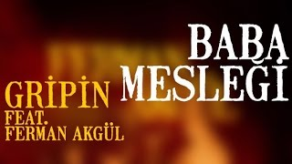 Gripin ft. Ferman Akgül - Baba Mesleği (Lyric Video)