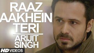 Raaz Aakhein Teri (Arijit Singh)
