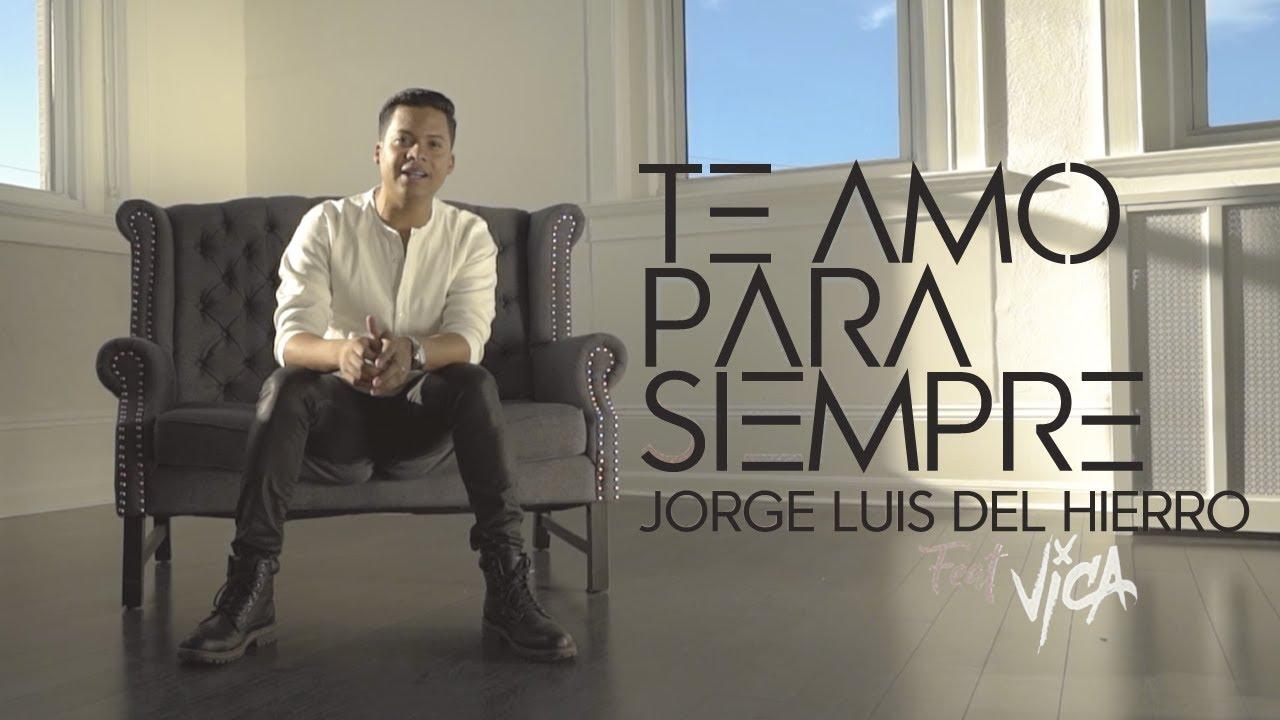 Jorge Luis Del Hierro (Ft. VICA) - Te amo para siempre Maxresdefault