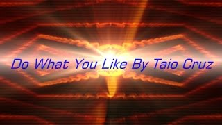 Do What You Like By Taio Cruz Lyrics