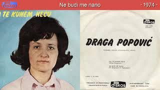 Draga Popovic - Ne budi me nano - (Audio 1974)