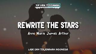 Rewrite The Stars   Anne Marie & James Arthur ( Lirik Terjemahan Indonesia ) 🎤