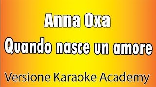 Anna Oxa - Quando nasce un amore (Versione Karaoke Academy Italia)