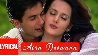 Aisa Deewana Lyrical Video Song | Dil Maange More | Sonu