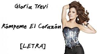 Gloria Trevi - Rómpeme El Corazón (Letra)