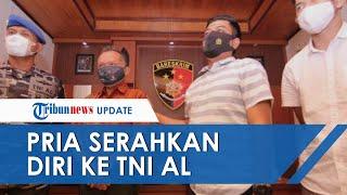 Pria Ini Serahkan Diri ke TNI AL, Ketakutan Setelah Unggah Kalimat Tak Pantas soal KRI Nanggala 402