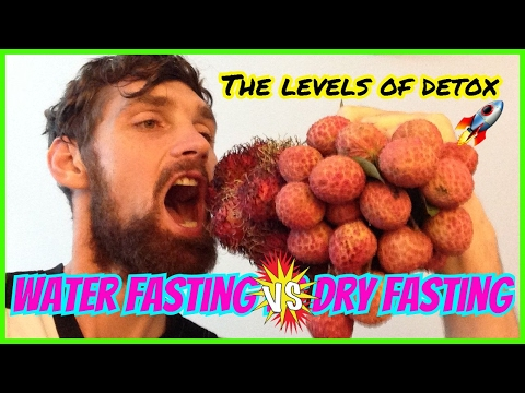 Water fasting vs Dry fasting~ The levels of detox