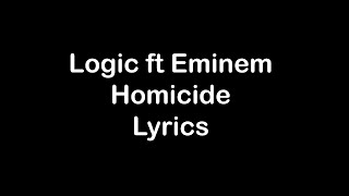 Logic Ft Eminem   Homicide [Lyrics]