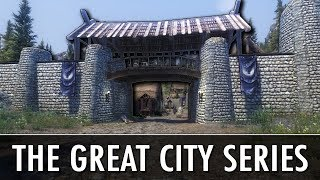 Skyrim Mod: The 'Great City...' Series