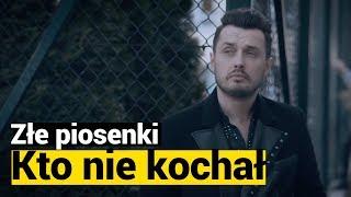"""ZŁE PIOSENKI: Piotr Cugowski, """"Kto Nie Kochał"""""""