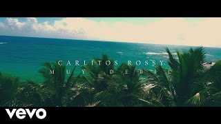 Muy Debil - Carlitos Rossy (Video)