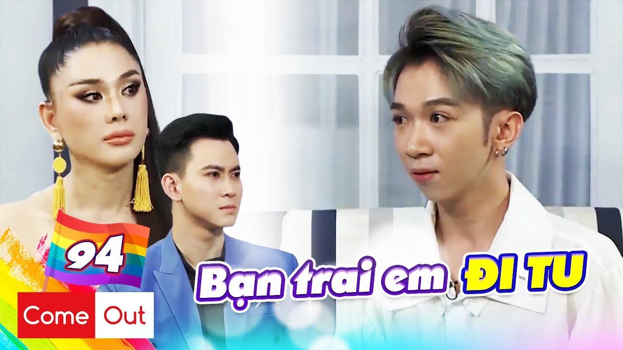Come Out-BRAS|Tập 94: Chàng gay và hành trình 'yêu' CAM GO - bạn trai thứ 3 là CHỒNG của bạn trai cũ