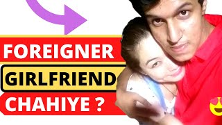 Foreigner Ladki Kaise Pataye | How To Get A Foreigner Girlfriend | Hindi