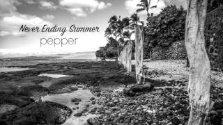 "Pepper - ""Never Ending Summer"" (Official Audio)"