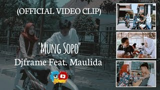 Download lagu Mung Sopo Djframe Mp3