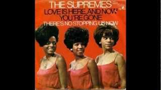 The Supremes - Love Is Here And Now You're Gone with lyrics
