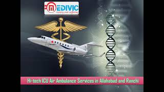 Superlative Emergency Care by Medivic Air Ambulance Service in Allahabad