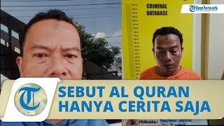 Viral Video Pria di Pekanbaru Hina Alquran dan Mengeluh soal Hidupnya, Kini Ditagkap Polisi