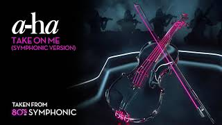 A Ha   Take On Me (Symphonic Version) (Official Audio)