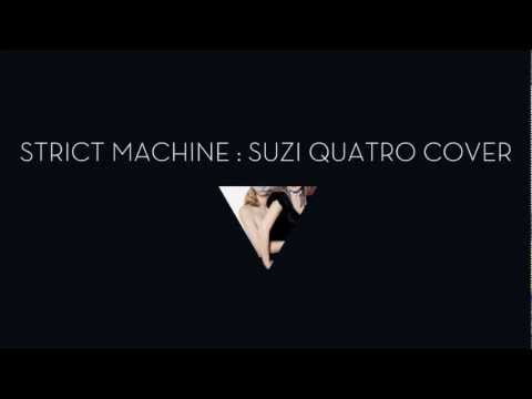 Strict Machine - Covered by Suzi Quatro