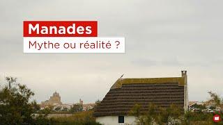 Documentaire : Manades, mythe ou réalité ?