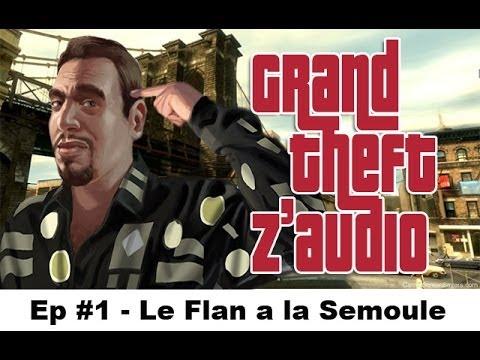 GTZ #1 – Le Flan a la Semoule ★ Détournement GTA IV