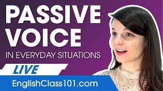 How to Use Passive Voice in Everyday Situations in English