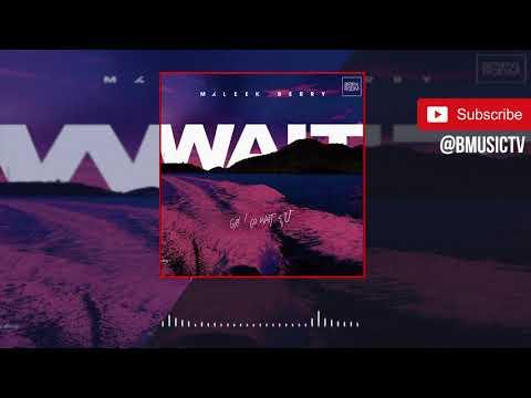 Maleek Berry - Wait (OFFICIAL AUDIO 2018)