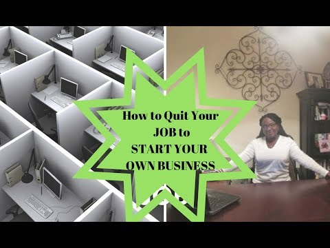 How to Quit Your Job and Start a Business