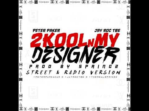 2Kool N My Designer [Prod By Springz]