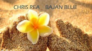 CHRIS REA - BAJAN BLUE