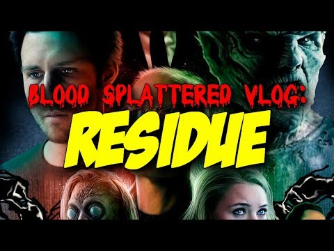Residue (2017) – Blood Splattered Vlog (Horror Movie Review)